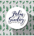 circle sticker with palm sunday message vector image