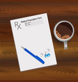 medical prescription fountain pen and tablets vector image vector image