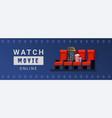 watch movie online banner vector image vector image