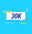 30 k followers in design banner template vector image vector image