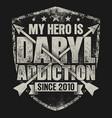 my hero is daryl - walking dead zombie vector image