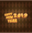 2019 happy new year creative design background or vector image