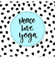 hand drawn lettering peace love yoga motivational vector image vector image