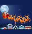 santa claus riding his reindeer sleigh flying over vector image vector image
