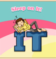 Sleep on it vector image