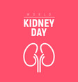world kidney day healthy poster human vector image vector image