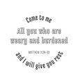 iblical phrase from matthew gospel come to me all vector image vector image