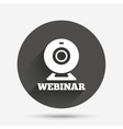 Webinar web camera sign icon Online Web study vector image vector image