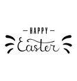 happy easter hand drawn calligraphy lettering vector image vector image