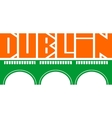 Dublin city name and bridge silhouette vector image