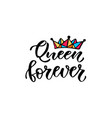 queen forever calligraphic fashion print vector image