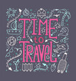 hand-drawn typography poster - time to travel vector image vector image