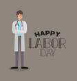 happy labor day card with doctor vector image