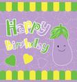 birthday card with cute eggplant cartoon vector image vector image