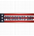 Presidents Day big realistic Banner with Text vector image vector image