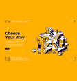 choose your way isometric landing page web banner vector image vector image
