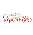 hello september red text on white background hand vector image vector image