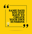 Inspirational motivational quote Same days you vector image