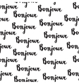 Seamless pattern with french quote Bonjour vector image