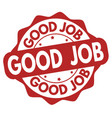 good job sign or stamp vector image vector image