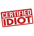certified idiot sign or stamp vector image vector image