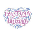 hand lettering count your blessing with leaves vector image vector image