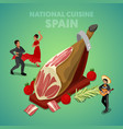 isometric spain national cuisine with jamon vector image