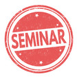 seminar sign or stamp vector image vector image