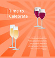 time to celebrate poster with red and white wine vector image vector image