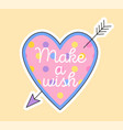 cute fashion patch with make a wish lettering vector image vector image