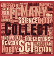 Why Sci Fi Collectibles Should Be Collected 1 text vector image vector image