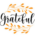 grateful quote thanksgiving day thankful phrases vector image