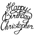 Happy birthday Christopher vector image vector image