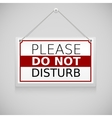 Please do not disturb sign hanging on the wall vector image vector image
