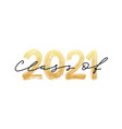 class 2021 modern calligraphy hand drawn vector image vector image