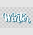 hand-drawn lettering for winter with realistic vector image vector image