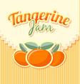 tangerine jam label in retro style on striped vector image vector image