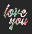 watercolor floral love you word vector image
