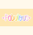 cute fashion patch with colorful fabulous vector image vector image