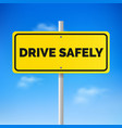 drive safely concept vector image vector image