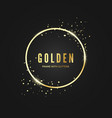 golden circle frame template with glitter effect vector image