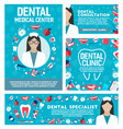 dental clinic and dentistry doctor posters vector image vector image