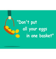 dont put all your eggs in one basket with art vector image