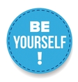 Be Yourself labbel vector image