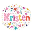 Kristen female name decorative lettering type vector image vector image