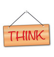 think sign vector image vector image