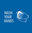 wash hands sign hygiene disinfection vector image