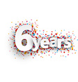 Six years paper confetti sign vector image vector image