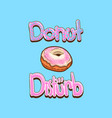 donuts t-shirt quotes vector image vector image