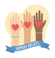 human rights raised hands diverity hearts banner vector image vector image